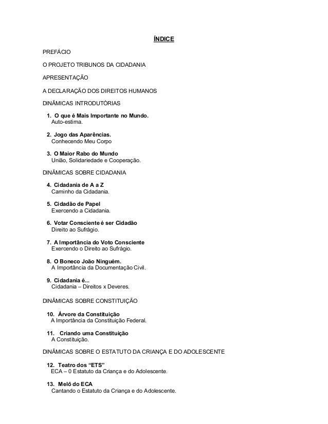 ÍNDICE PREFÁCIO O PROJETO TRIBUNOS DA CIDADANIA APRESENTAÇÃO A DECLARAÇÃO DOS DIREITOS HUMANOS DINÂMICAS INTRODUTÓRIAS 1. ...