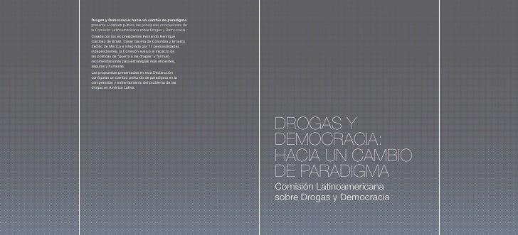 Drogas y Democracia: hacia un cambio de paradigmapresenta al debate público las principales conclusiones dela Comisión Lat...