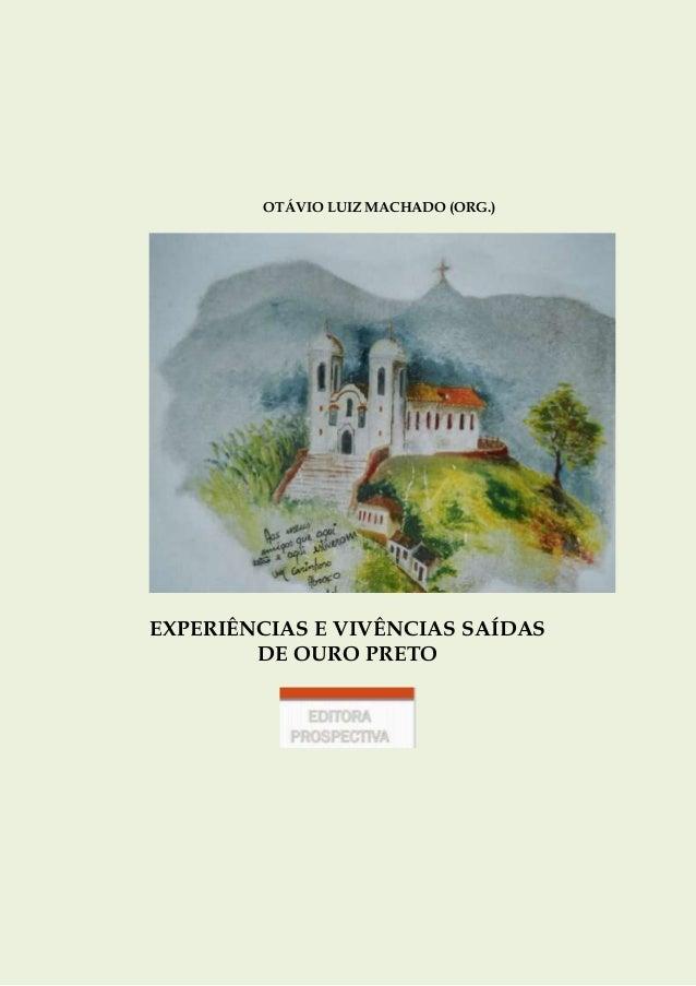 OTÁVIO LUIZ MACHADO (ORG.) EXPERIÊNCIAS E VIVÊNCIAS SAÍDAS DE OURO PRETO