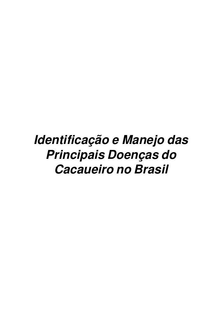 Identificação e Manejo das  Principais Doenças do   Cacaueiro no Brasil