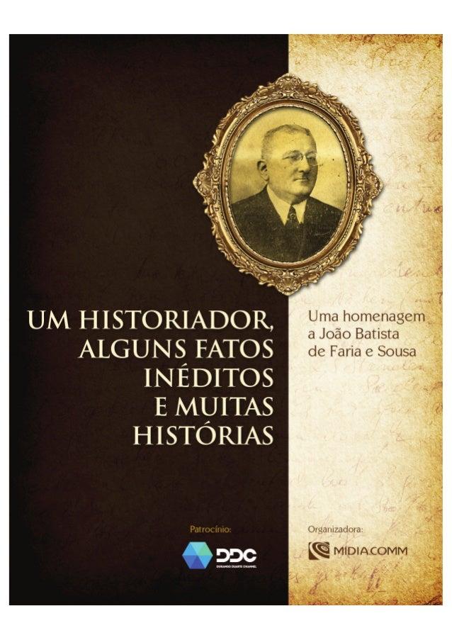 Uma homenagem a João Batista de Faria e Sousa.