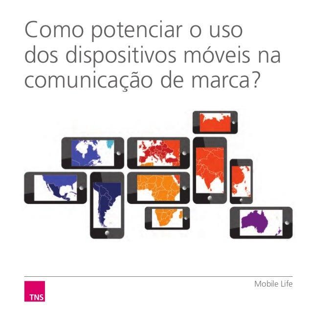 Mobile LifeComo potenciar o usodos dispositivos móveis nacomunicação de marca?