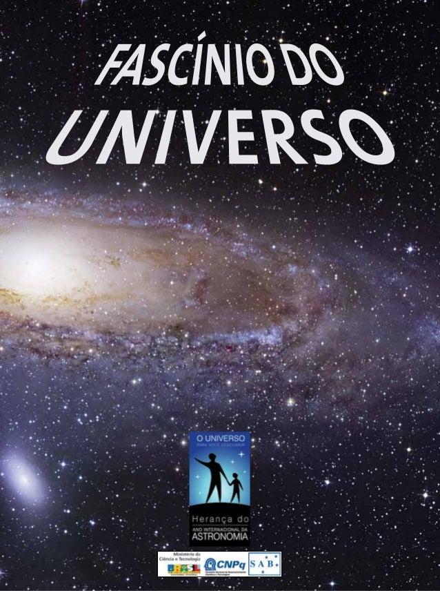 O FASCÍNIO DO UNIVERSO Editores: Augusto Damineli e João Steiner