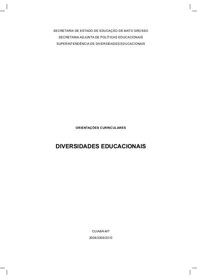 SECRETARIA DE ESTADO DE EDUCAÇÃO DE MATO GROSSO  SECRETARIA ADJUNTA DE POLÍTICAS EDUCACIONAIS SUPERINTENDÊNCIA DE DIVERSID...