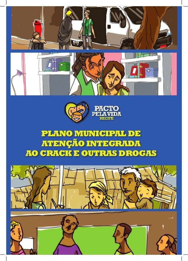 PLANO MUNICIPAL DE ATENÇÃO INTEGRADA AO CRACK E OUTRAS DROGAS