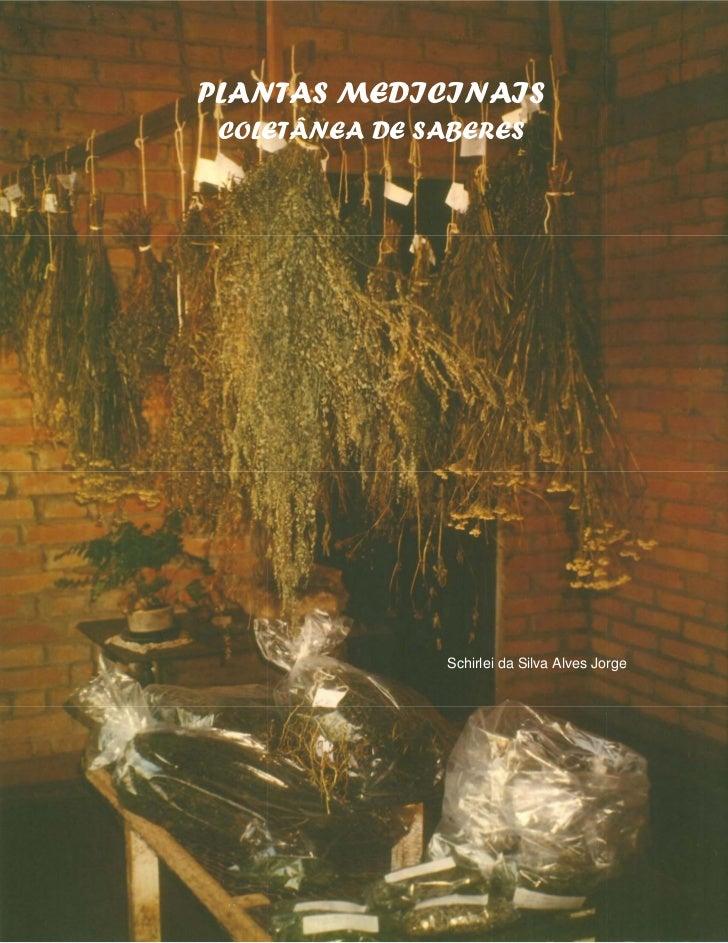 PLANTAS MEDICINAIS COLETÂNEA DE SABERES               Schirlei da Silva Alves Jorge