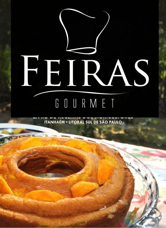 Feiras GOURMET  O livro Feiras Gourmet de Itanhaém nasceu com o propósito de mostrar o outro lado de uma cidade paulista l...