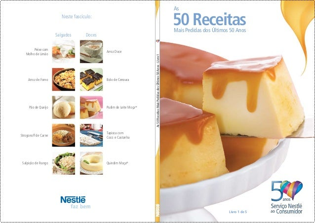 As50ReceitasMaisPedidasdosÚltimos50Anos-Livro1 Neste fascículo: Peixe com Molho de Limão Arroz Doce Bolo de Cenoura Pudim ...