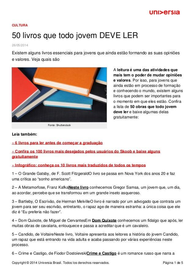 CULTURA 50 livros que todo jovem DEVE LER 26/05/2014 Existem alguns livros essenciais para jovens que ainda estão formando...