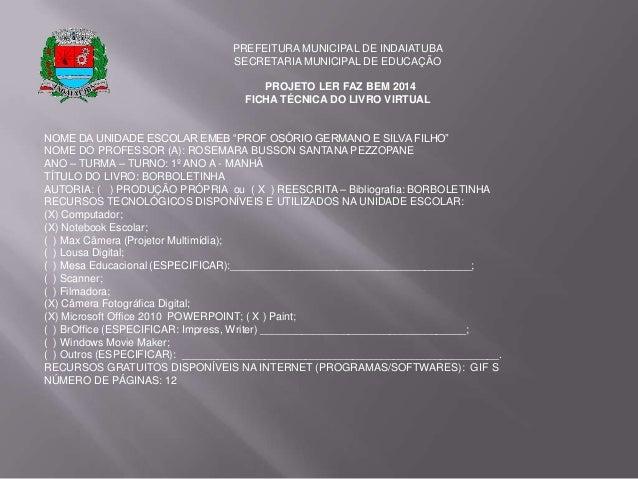PREFEITURA MUNICIPAL DE INDAIATUBA SECRETARIA MUNICIPAL DE EDUCAÇÃO PROJETO LER FAZ BEM 2014 FICHA TÉCNICA DO LIVRO VIRTUA...