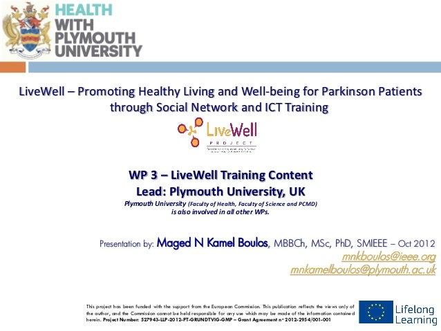 Insert logo LiveWell – Promoting Healthy Living and Well-being for Parkinson Patients                through Social Networ...