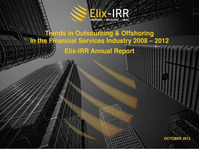 Trends in Outsourcing & Offshoring in the Financial Services Industry 2008-2012: Elix-IRR Annual Report