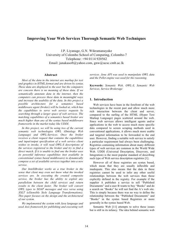 Improving Your Web Services Thorough Semantic Web Techniques                                    J.P. Liyanage, G.N. Wikram...