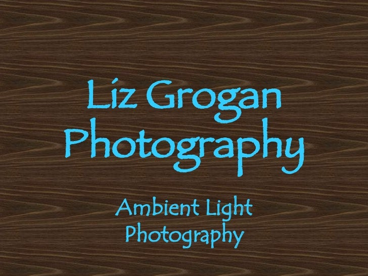 Liz Grogan Photography Ambient Light Photography