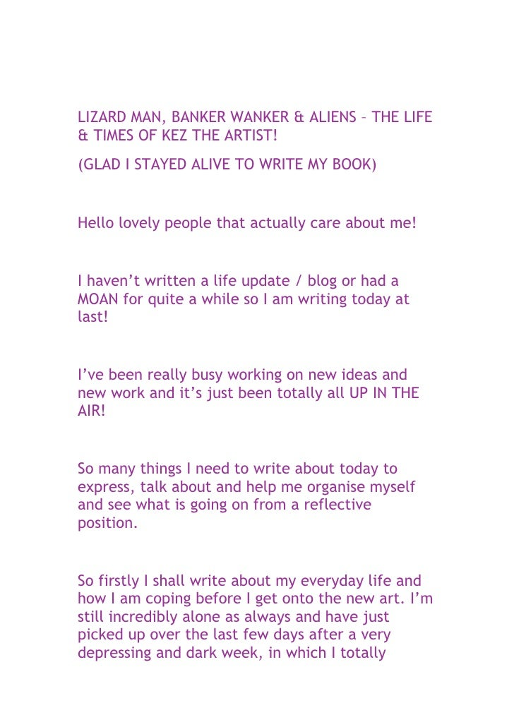 LIZARD MAN, BANKER WANKER & ALIENS – THE LIFE & TIMES OF KEZ THE ARTIST! (GLAD I STAYED ALIVE TO WRITE MY BOOK)   Hello lo...
