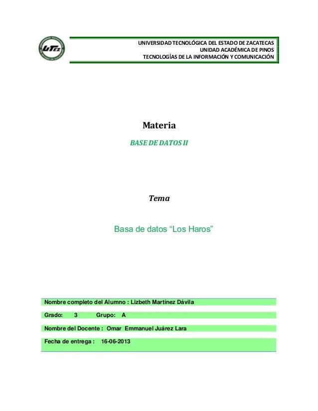 UNIVERSIDAD TECNOLÓGICA DEL ESTADO DE ZACATECASUNIDAD ACADÉMICA DE PINOSTECNOLOGÍAS DE LA INFORMACIÓN Y COMUNICACIÓNMateri...