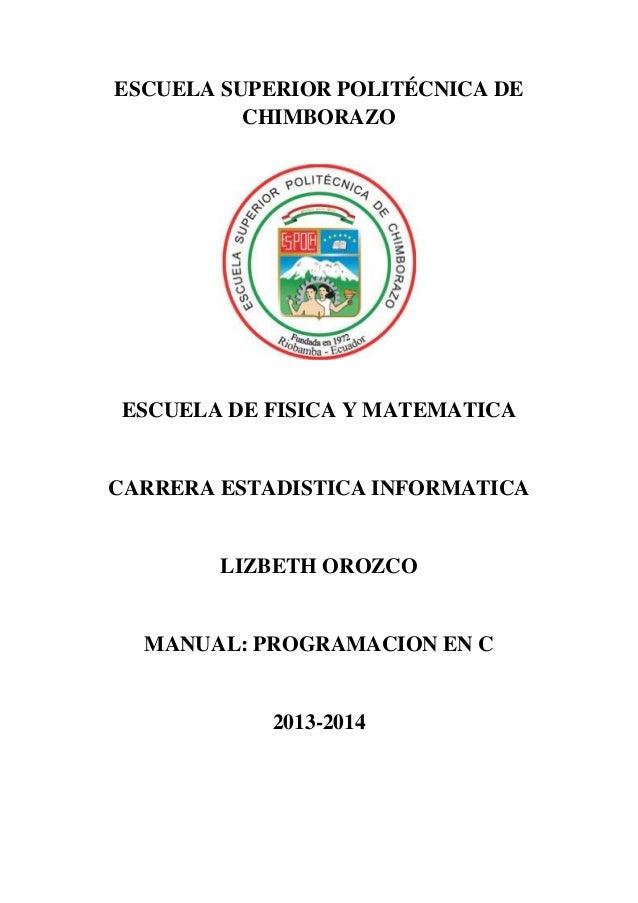 ESCUELA SUPERIOR POLITÉCNICA DE CHIMBORAZO  ESCUELA DE FISICA Y MATEMATICA  CARRERA ESTADISTICA INFORMATICA  LIZBETH OROZC...