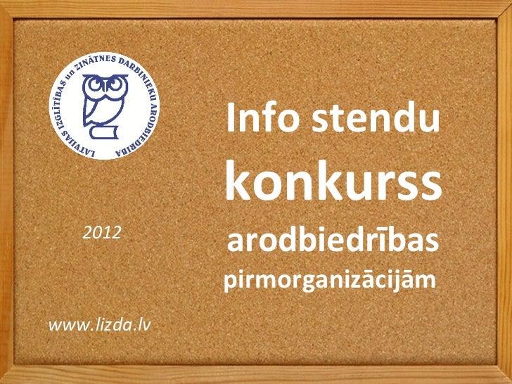 Info stendu konkurss arodbiedrības pirmorganizācijām  www.lizda.lv  2012