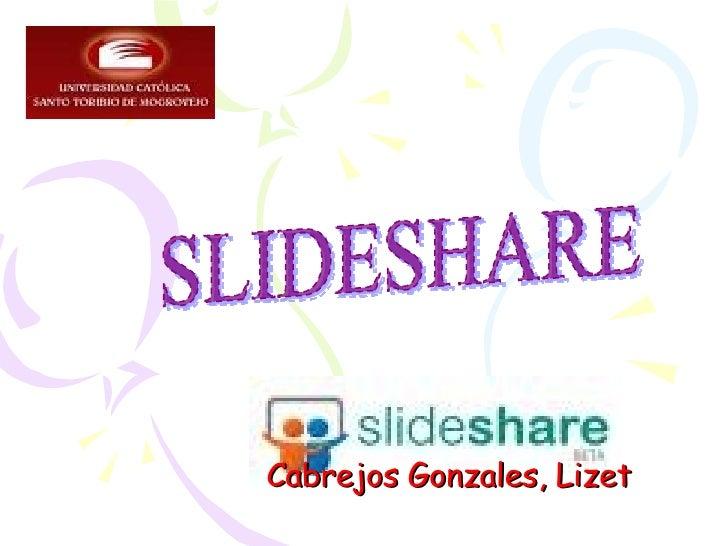 Cabrejos Gonzales, Lizet SLIDESHARE