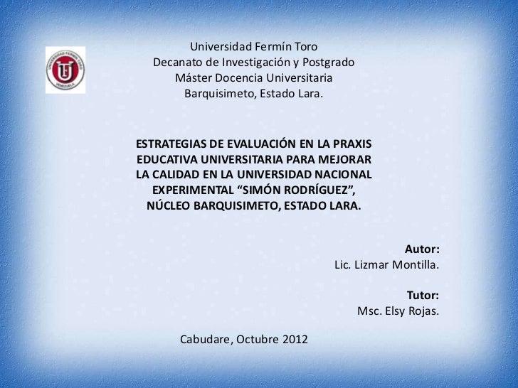 Universidad Fermín Toro  Decanato de Investigación y Postgrado     Máster Docencia Universitaria       Barquisimeto, Estad...