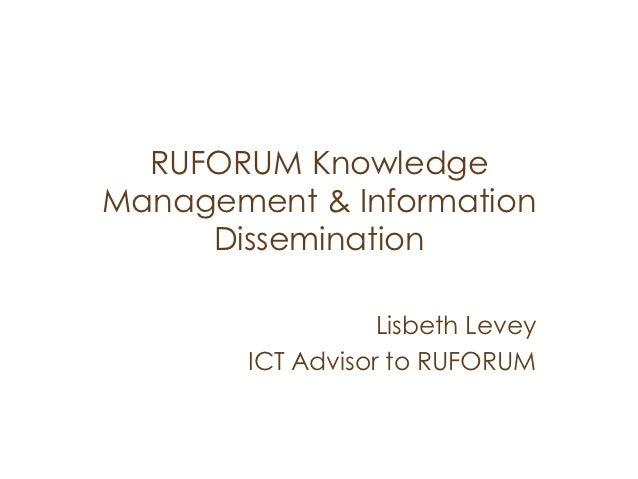 RUFORUM KnowledgeManagement & Information     Dissemination                   Lisbeth Levey        ICT Advisor to RUFORUM