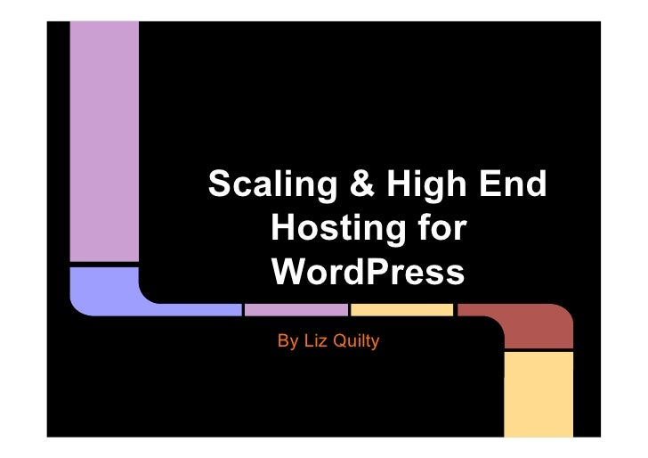Scaling & High End   Hosting for   WordPress   By Liz Quilty