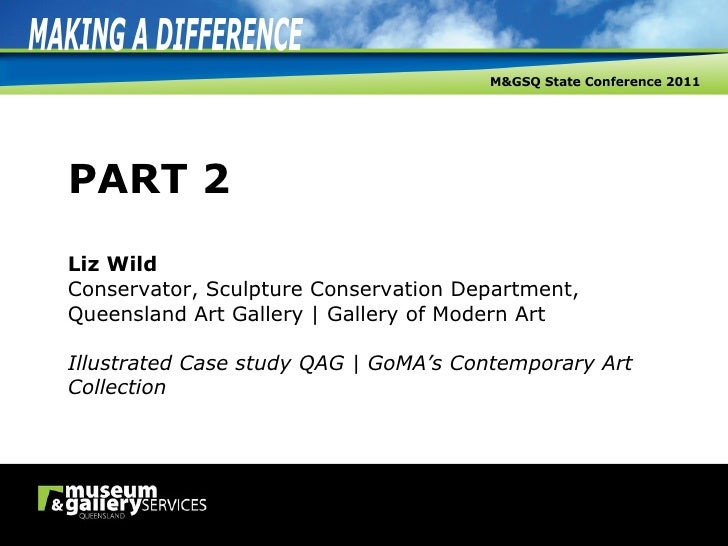 PART 2 Liz Wild Conservator, Sculpture Conservation Department, Queensland Art Gallery | Gallery of Modern Art Illustrated...