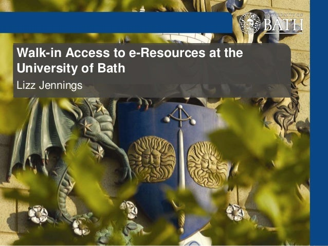 Walk-in Access to e-Resources at theUniversity of BathLizz Jennings