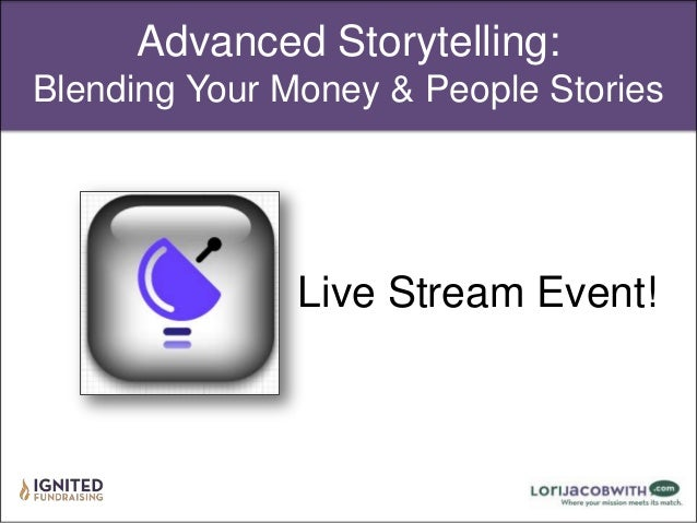 Advanced Storytelling: Blending Your Money & People Stories  Live Stream Event!