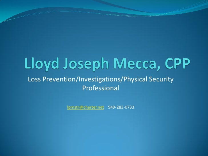 Loss Prevention/Investigations/Physical Security                  Professional              lpmstr@charter.net 949-283-0733