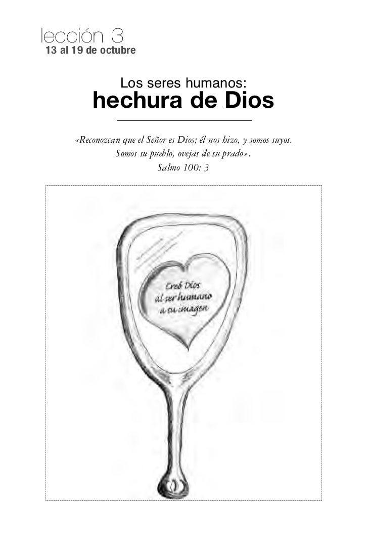 lección 313 al 19 de octubre                  los seres humanos:           hechura de Dios      «Reconozcan que el Señor e...