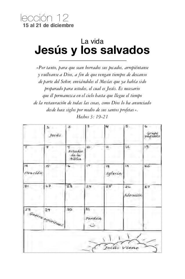 lección 1215 al 21 de diciembre                             la vida    Jesús y los salvados     «Por tanto, para que sean ...