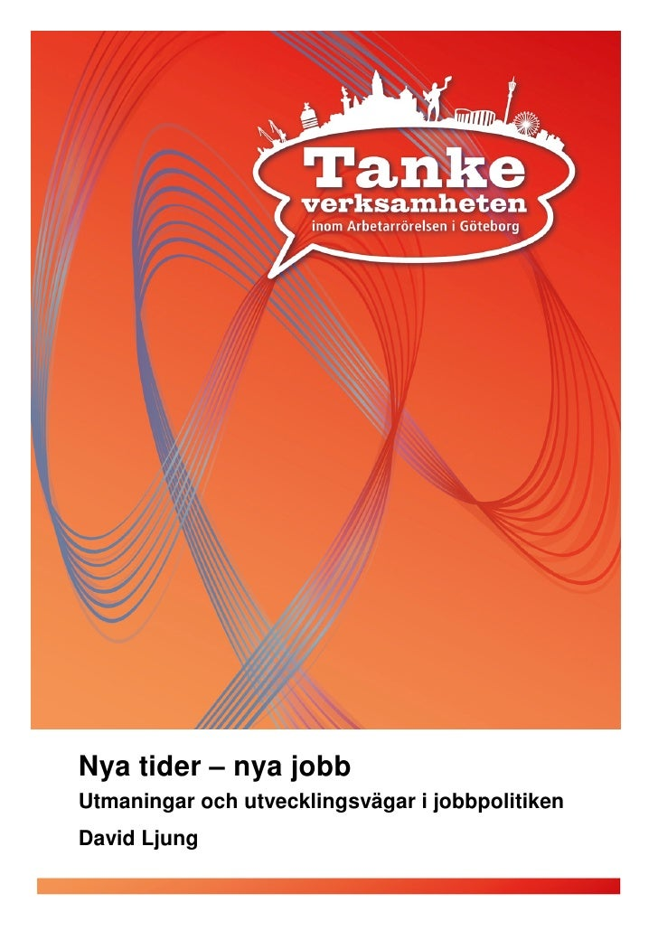 Nya tider – nya jobbUtmaningar och utvecklingsvägar i jobbpolitikenDavid Ljung