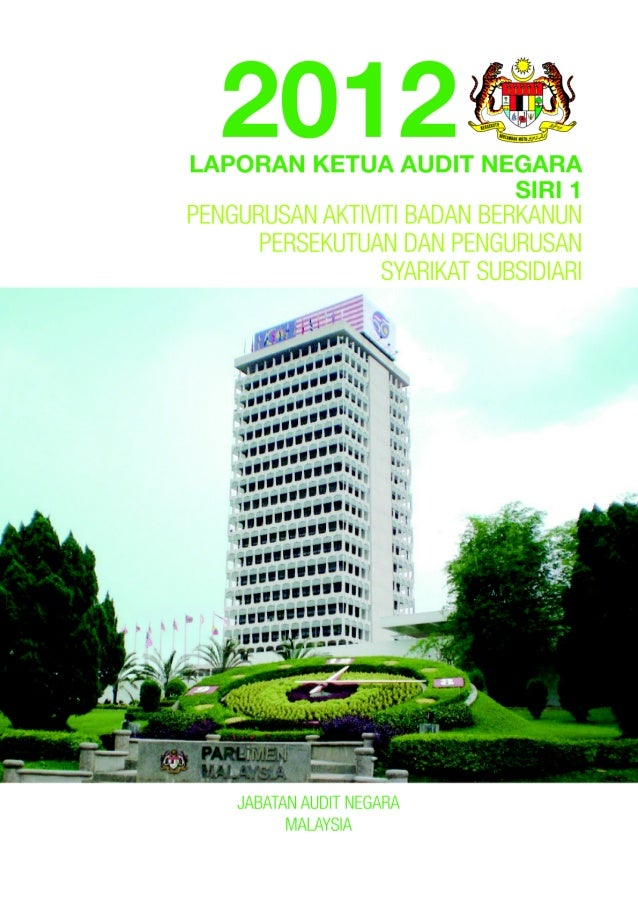 LAPORAN KETUA AUDIT NEGARA 2012 SIRI 1 - BADAN BERKANUN PERSEKUTUAN