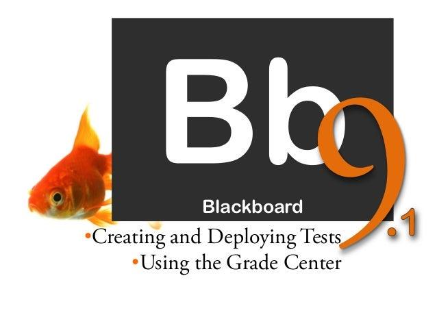 Blackboard 9.1 Test Creation and Grade Center (part 1)