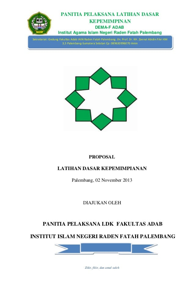 PANITIA PELAKSANA LATIHAN DASAR KEPEMIMPINAN DEMA-F ADAB Institut Agama Islam Negeri Raden Fatah Palembang Sekretariat: Ge...