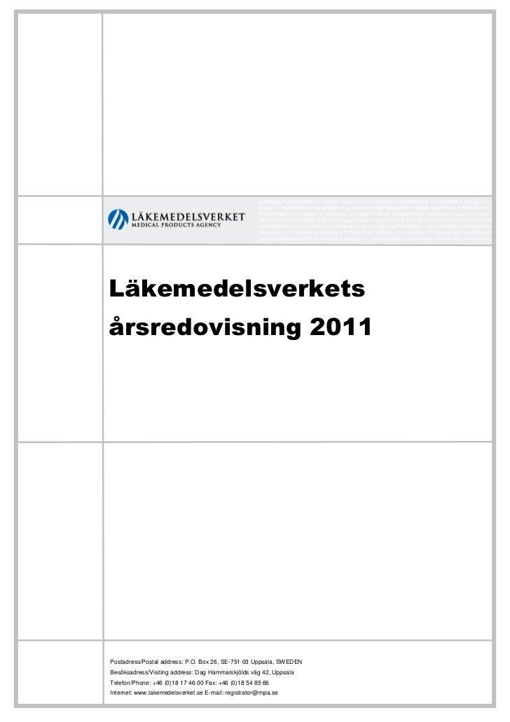 Läkemedelsverketsårsredovisning 2011Postadress/Postal address: P.O. Box 26, SE-751 03 Uppsala, SWEDENBesöksadress/Visiting...