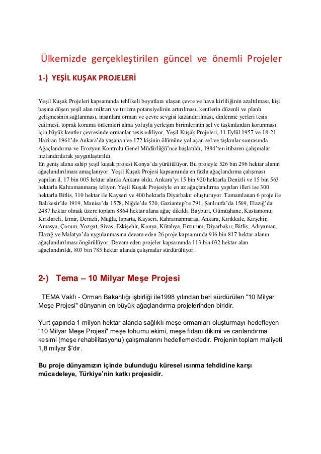 Ülkemizde gerçekleştirilen güncel ve önemli Projeler1-) YEŞİL KUŞAK PROJELERİYeşil Kuşak Projeleri kapsamında tehlikeli bo...