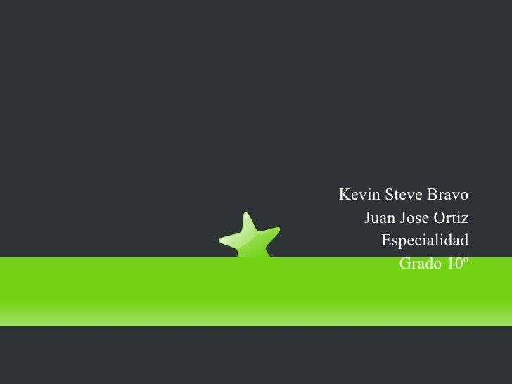 Punto 6 Kevin Steve Bravo Juan Jose Ortiz Especialidad Grado 10º