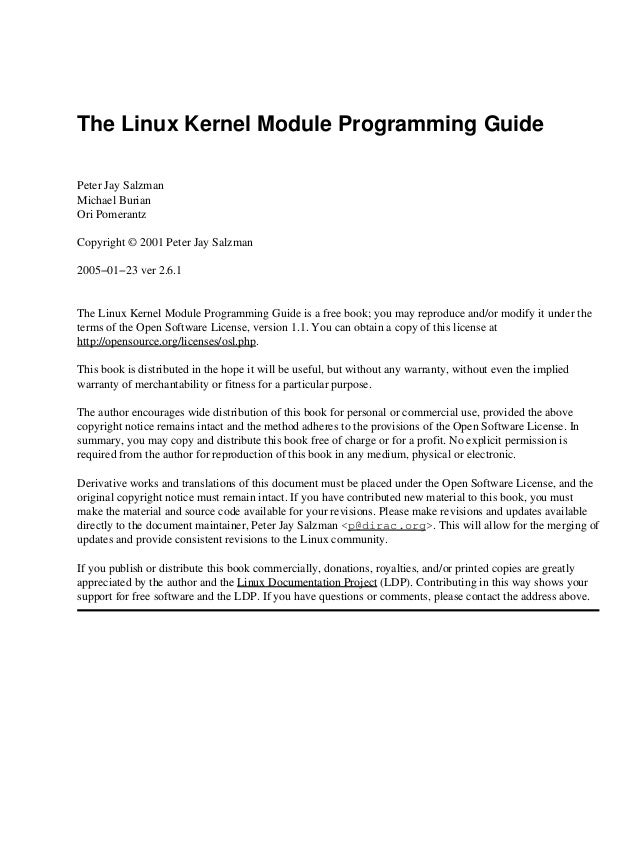The Linux Kernel Module Programming GuidePeter Jay SalzmanMichael BurianOri PomerantzCopyright © 2001 Peter Jay Salzman200...