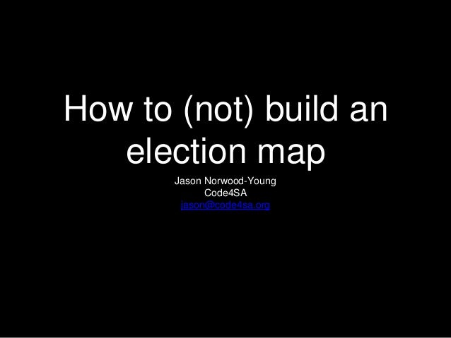 How to (not) build an elections map