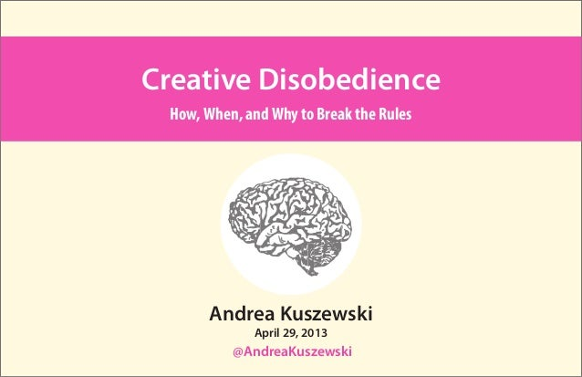 Creative Disobedience: How, When, & Why to Break the Rules