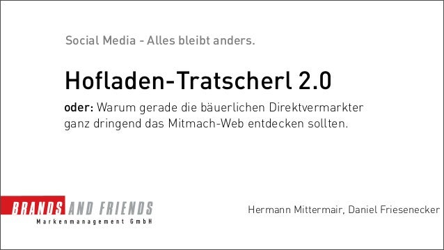 Hofladen-Tratscherl 2.0 oder: Warum gerade die bäuerlichen Direktvermarkter ganz dringend das Mitmach-Web entdecken sollte...