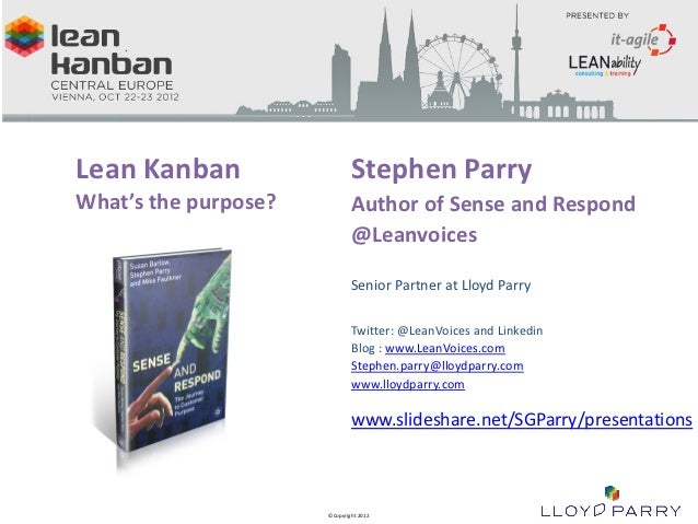 Lean Kanban                                                                     Stephen Parry         What's the purpose? ...
