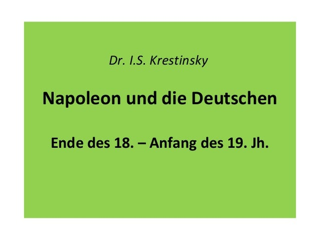 Dr. I.S. Krestinsky Napoleon und die Deutschen Ende des 18. – Anfang des 19. Jh.