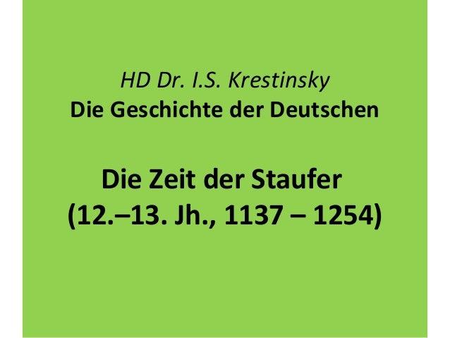 HD Dr. I.S. Krestinsky Die Geschichte der Deutschen Die Zeit der Staufer (12.–13. Jh., 1137 – 1254)