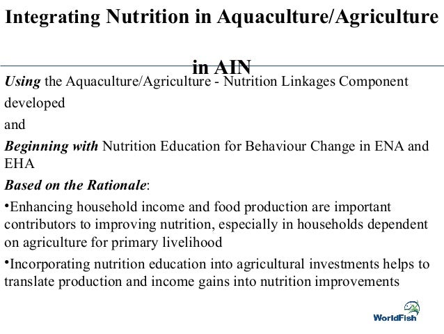 Integrating Nutrition in Aquaculture/Agriculture in AIN Using the Aquaculture/Agriculture - Nutrition Linkages Component d...