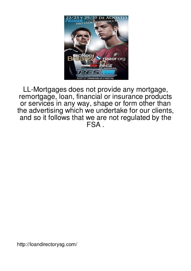 LL-Mortgages does not provide any mortgage, remortgage, loan, financial or insurance products  or services in any way, sha...