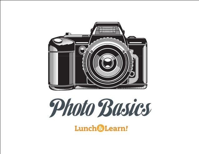 Lunch & Learn, Photo Basics