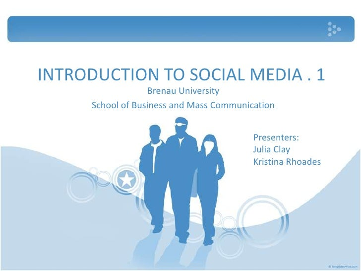 INTRODUCTION TO SOCIAL MEDIA . 1<br />Brenau University<br />School of Business and Mass Communication<br />Presenters:<br...